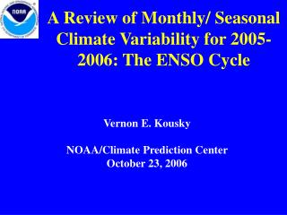 A Review of Monthly/ Seasonal Climate Variability for 2005-2006: The ENSO Cycle