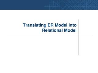 Translating ER Model into Relational Model