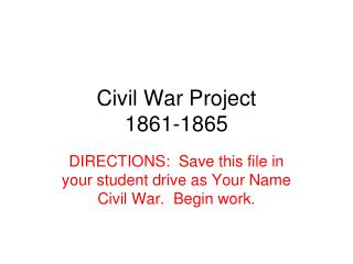 Civil War Project 1861-1865