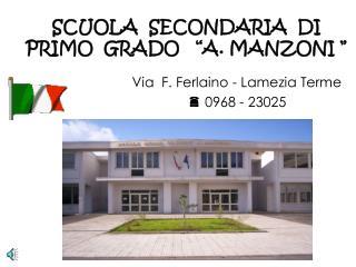 """SCUOLA  SECONDARIA  DI  PRIMO  GRADO   """"A. MANZONI """""""