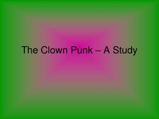 The Clown Punk   A Study