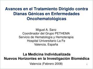 Avances en el Tratamiento Dirigido contra Dianas G nicas en Enfermedades Oncohematol gicas
