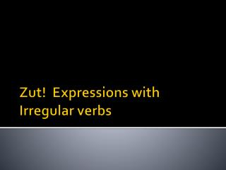 Zut !  Expressions with Irregular verbs
