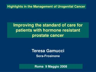 Improving the standard of care for patients with hormone resistant prostate cancer