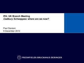IFA: UK Branch Meeting Cadbury Schweppes: where are we now