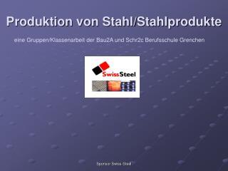 Produktion von Stahl/Stahlprodukte