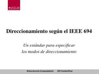 Direccionamiento según el IEEE 694