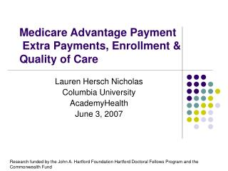 Medicare Advantage Payment  Extra Payments, Enrollment & Quality of Care