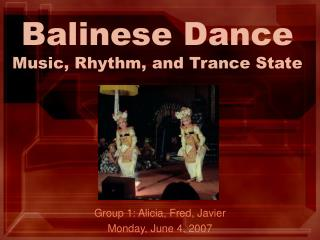 Balinese Dance Music, Rhythm, and Trance State