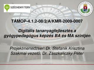 TÁMOP-4.1.2-08/2/A/KMR-2009-0007