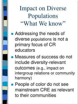 Impact on Diverse Populations   What We know
