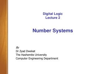 Digital Logic Lecture 2 Number Systems