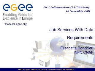 Job Services With Data Requirements Elisabetta Ronchieri INFN CNAF