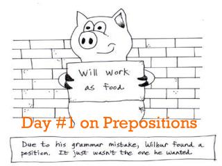Day #1 on Prepositions