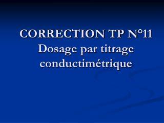 CORRECTION TP N°11  Dosage par titrage  conductimétrique