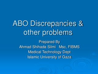 ABO Discrepancies  other problems