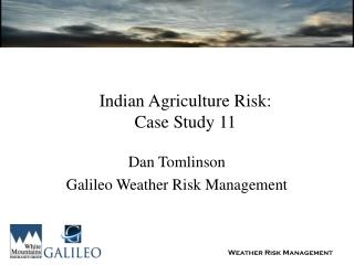 Indian Agriculture Risk: Case Study 11