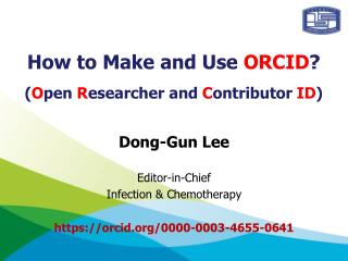 How to Make and Use  ORCID ? ( O pen  R esearcher and  C ontributor  ID )