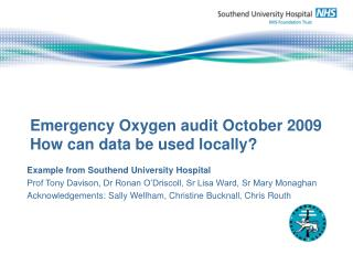 Emergency Oxygen audit October 2009 How can data be used locally
