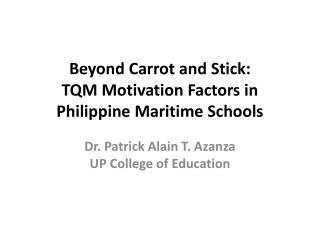 Beyond Carrot and Stick:  TQM Motivation Factors in Philippine Maritime Schools