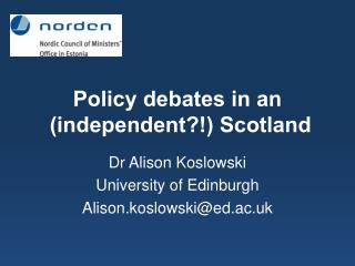 Policy debates in an  (independent?!) Scotland