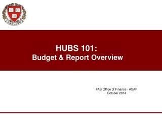 HUBS 101:  Budget & Report Overview