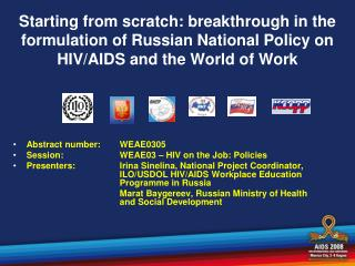 Abstract number:WEAE0305 Session:WEAE03 – HIV on the Job: Policies