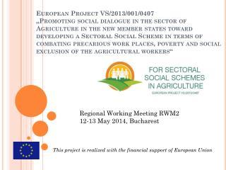 Regional Working Meeting RWM2 12-13 May 2014,  Bucharest