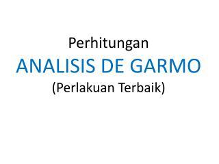 Perhitungan ANALISIS DE GARMO (Perlakuan Terbaik)