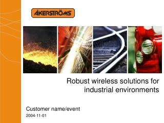 Robust wireless solutions for industrial environments