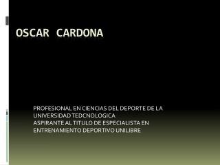 OSCAR CARDONA