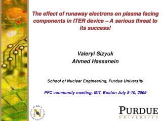 Valeryi Sizyuk Ahmed Hassanein School of Nuclear Engineering, Purdue University