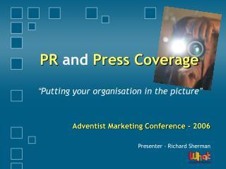 PR  and  Press Coverage