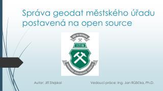 Správa  geodat  městského úřadu postavená na open source