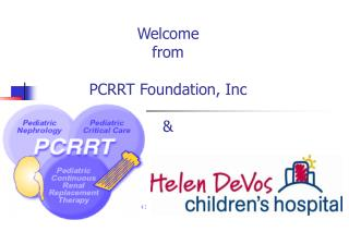 Welcome  from  PCRRT Foundation, Inc