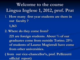 Welcome to the course  Lingua Inglese 1, 2012, prof. Prat