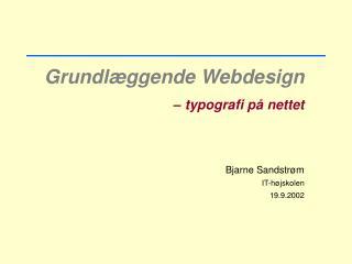 Grundl�ggende Webdesign � typografi p� nettet