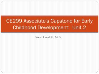 CE299 Associate's Capstone for Early Childhood Development:  Unit 2