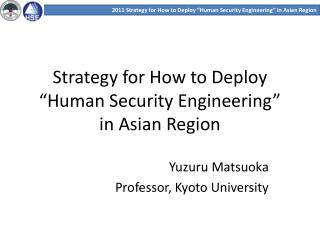 "Strategy for How to Deploy ""Human Security Engineering""  in Asian Region"