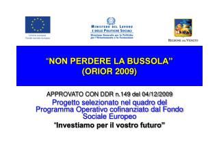 """"""" NON PERDERE LA BUSSOLA"""" (ORIOR 2009)"""