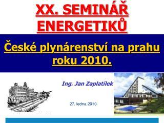České plynárenství na prahu roku 2010.