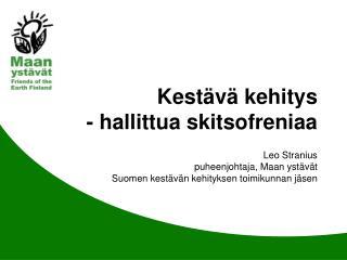 Kestävä kehitys   - hallittua skitsofreniaa