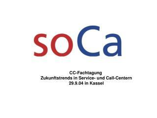 CC-Fachtagung  Zukunftstrends in Service- und Call-Centern 29.9.04 in Kassel