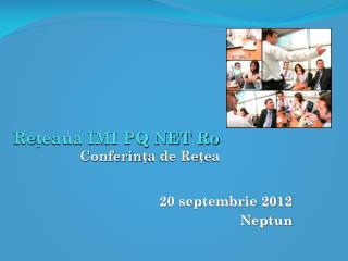 Rețeaua IMI PQ NET Ro Conferința de Rețea