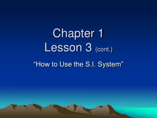 Chapter 1 Lesson 3  (cont.)