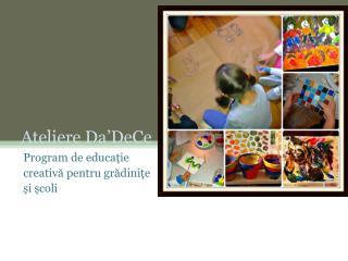 Ateliere  Da'DeCe