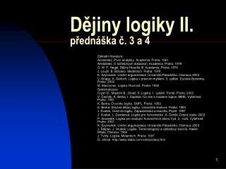 Dějiny logiky  II . přednáška č. 3 a 4