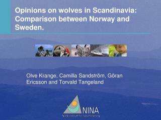 Opinions on wolves in Scandinavia: Comparison between Norway and Sweden.