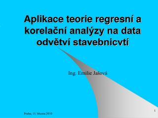 Aplikace teorie regresní a korelační analýzy na data odvětví stavebnicvtí