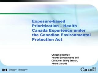 Exposure-based Prioritization   Health Canada Experience under the Canadian Environmental Protection Act